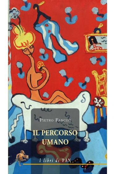 Il percorso umano di Pietro Fancini