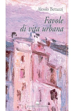 Favole di vita urbana-Alessio Bettazzi