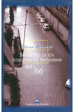 Marco Simonelli, Memorie di un casamento ferroviere del '66
