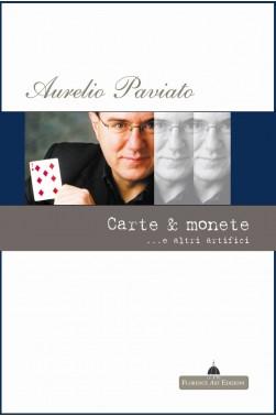 Aurelio Paviato, Carte e monete... e altri artifici