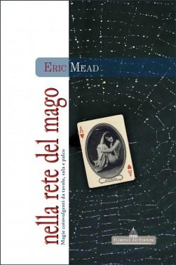Eric Mead, NELLA RETE DEL MAGO