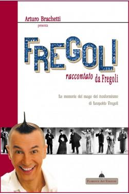Arturo Brachetti presenta Fregoli raccontato da Fregoli, di Leopoldo Fregoli