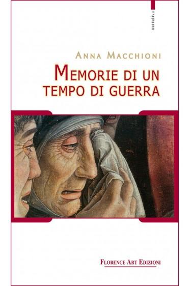 Memorie di un tempo di guerra - Anna Macchioni