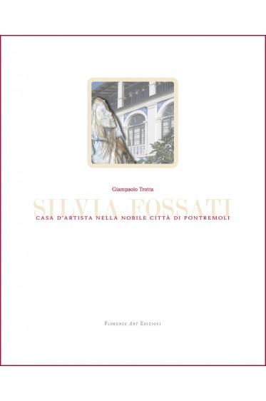 Silvia Fossati. Casa d'artista nella nobile città di Pontremoli-Silvia Fossati