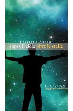 Floriano Ansani, Sopra il cielo oltre le stelle