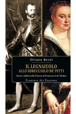 Oriano Berni, Il legnaiuolo allo Sdrucciolo de' Pitti