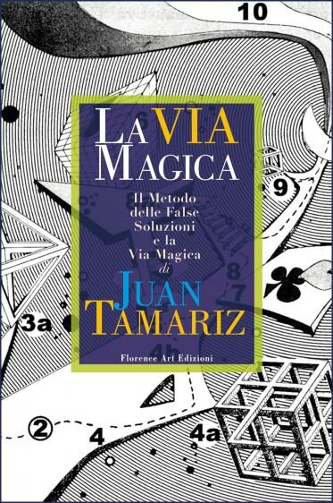 Juan Tamariz La Via Magica (Nuova edizione ampliata e corretta)