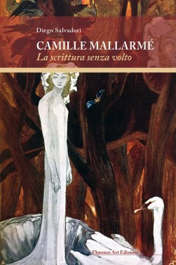 Diego Salvadori - Camille Mallarmé, la scrittura senza volto