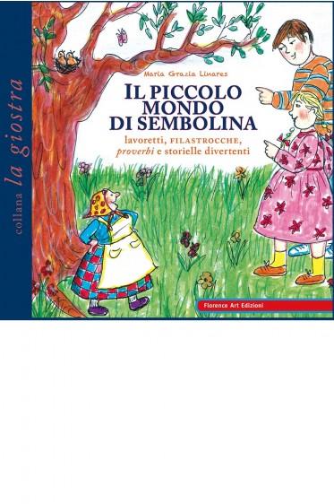 Maria grazia Linares, Il piccolo mondo di Sembolina