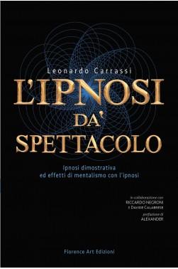 L'ipnosi dà spettacolo e mentalismo con l'ipnosi di Leonardo Carrassi