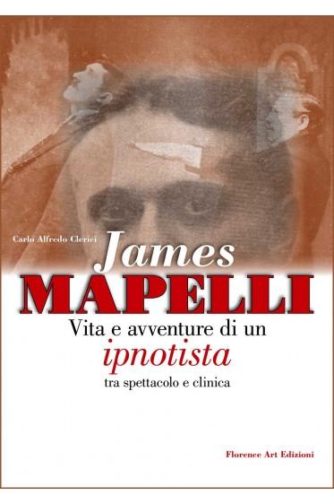 James Mapelli, Vita e avventure di un ipnotista tra spettacolo e clinica (ipnosi)