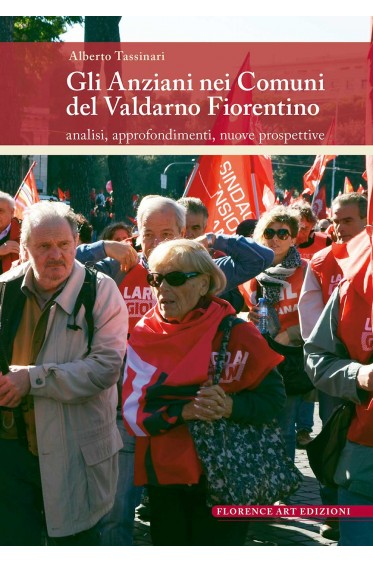Alberto Tassinari, Gli anziani nei Comuni del Valdarno Fiorentino