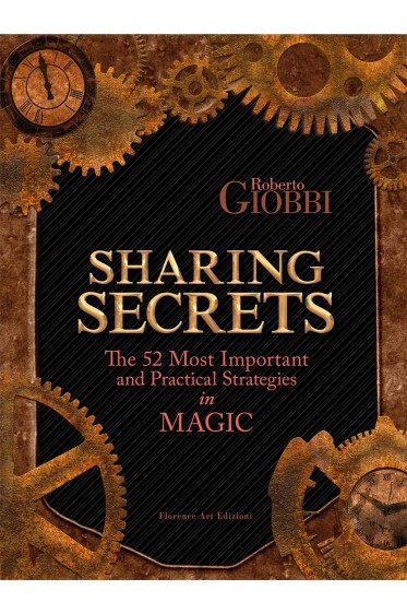 ROBERTO GIOBBI, Sharing Secrets - The 52 Most Important and Practical Strategies in Magic (COVER)