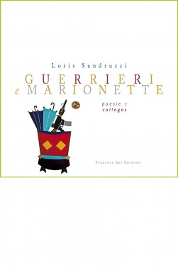 Loris Sandrucci - Guerrieri e marionette (Florence Art Edizioni)