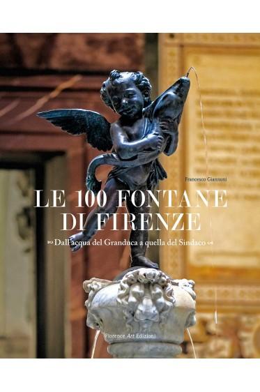 Giannoni, Le 100 fontane di Firenze (Florence Art Edizioni)