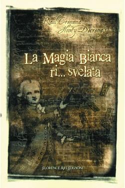 Raul Cremona - Henri Decremps, La magia bianca risvelata