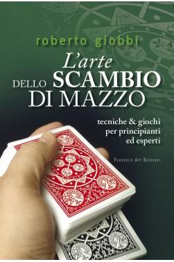 Roberto Giobbi, L'ARTE DELLO SCAMBIO DI MAZZO