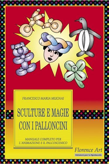 Francesco M. Mugnai, Magie e sculture con i palloncini