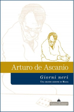 Arturo De Ascanio, Giorni Neri una lezione di illusionismo