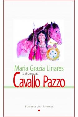 Linares-Lo chiamavano Cavallo Pazzo