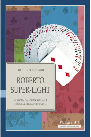 Roberto Giobbi, ROBERTO SUPER-LIGHT