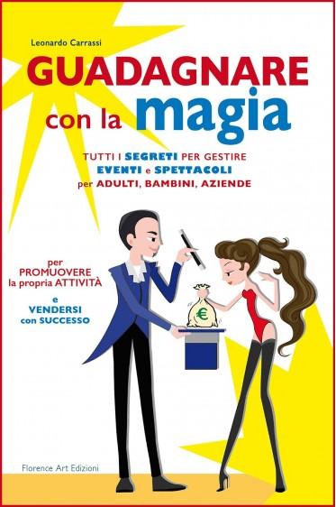 Leonardo Carrassi, Guadagnare con la magia
