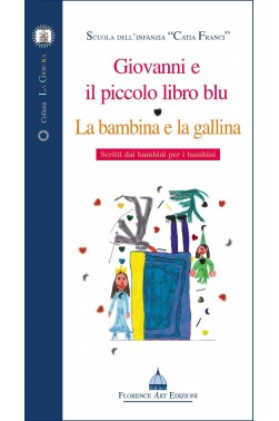 """Scuola dell'Infanzia """"Catia Franci""""-Giovanni e il piccolo libro blu • La bambina e la gallina"""